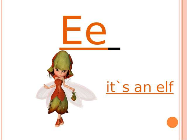 Ee it`s an elf