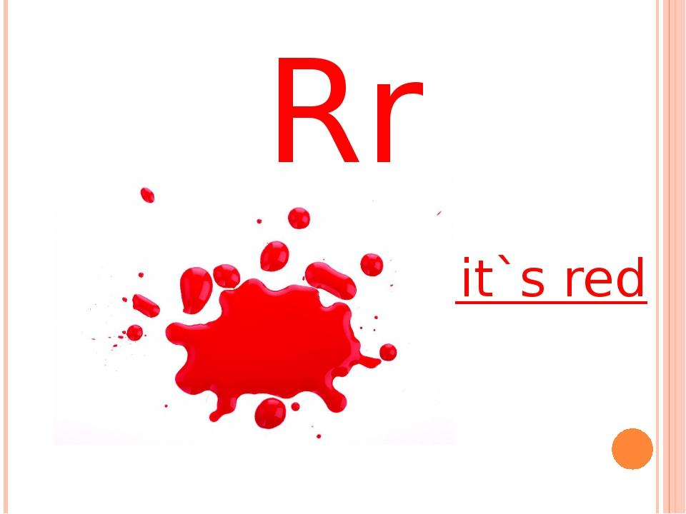 Rr it`s red