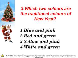 3.Which two colours are the traditional colours of New Year? 1 Blue and pink