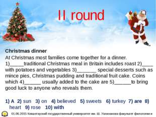 II round Christmas dinner At Christmas most families come together for a dinn