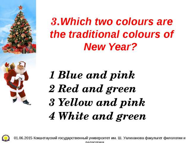 3.Which two colours are the traditional colours of New Year? 1 Blue and pink...