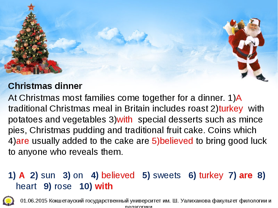 Christmas dinner At Christmas most families come together for a dinner. 1)A...