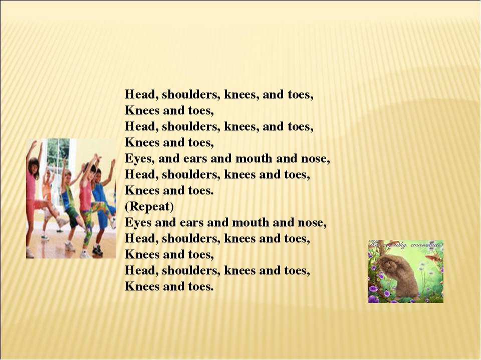 Head, shoulders, knees, and toes, Knees and toes, Head, shoulders, knees, and...