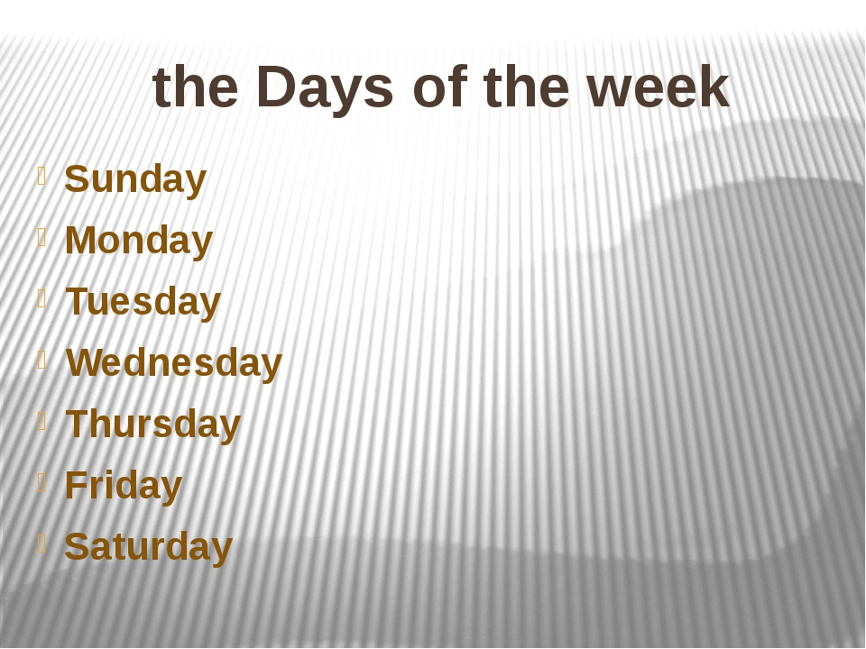 the Days of the week Sunday Monday Tuesday Wednesday Thursday Friday Saturday