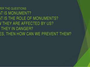 ANSWER THE QUESTIONS WHAT IS MONUMENT? WHAT IS THE ROLE OF MONUMENTS? HOW THE