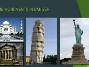 SOME MONUMENTS IN DANGER