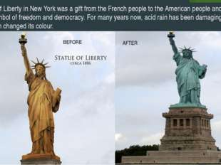 BEFORE AFTER The Statue of Liberty in New York was a gift from the French peo