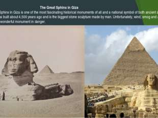 The Great Sphinx in Giza The Great Sphinx in Giza is one of the most fascina