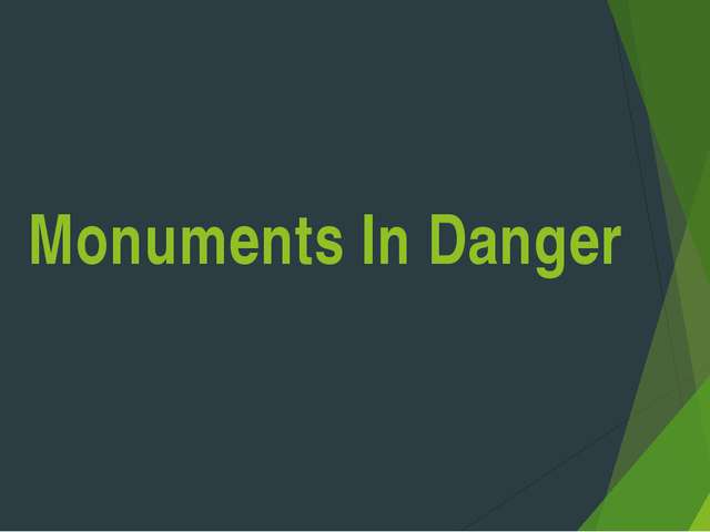 Monuments In Danger