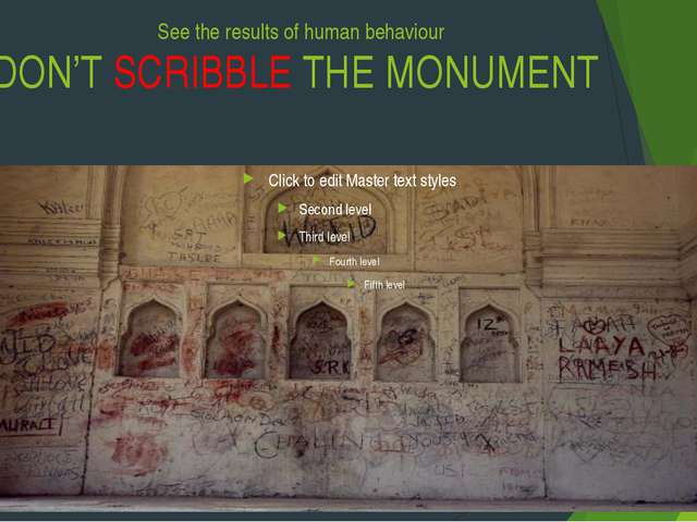 See the results of human behaviour DON'T SCRIBBLE THE MONUMENT
