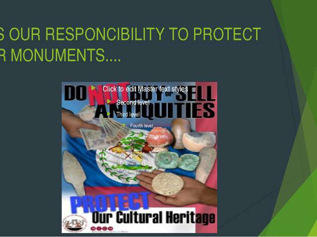 IT IS OUR RESPONCIBILITY TO PROTECT OUR MONUMENTS....