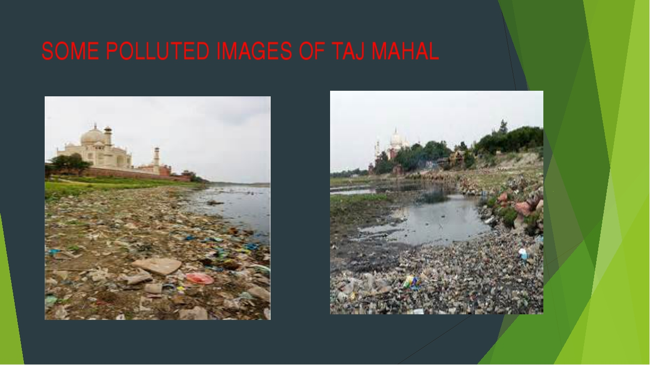 SOME POLLUTED IMAGES OF TAJ MAHAL