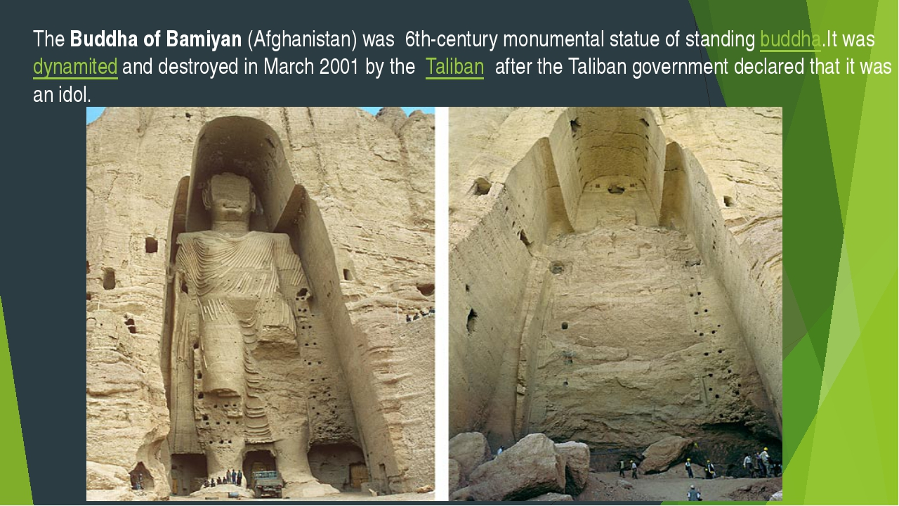 The Buddha of Bamiyan (Afghanistan) was 6th-century monumental statue of stan...