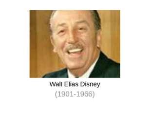 Walt Elias Disney (1901-1966)