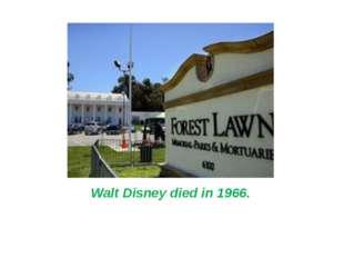 Walt Disney died in 1966.