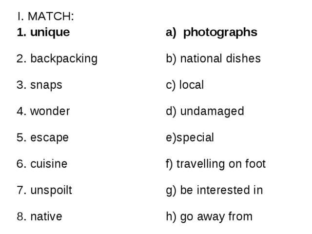 I. MATCH: 1. uniquephotographs 2. backpackingb) national dishes 3. snapsc)...