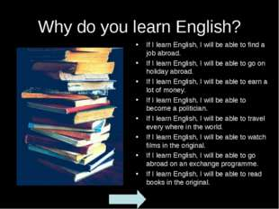 Why do you learn English? If I learn English, I will be able to find a job ab