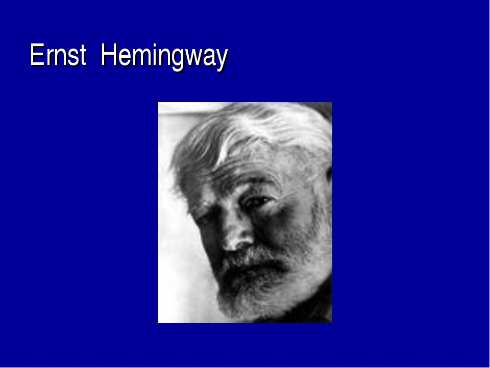 Ernst Hemingway