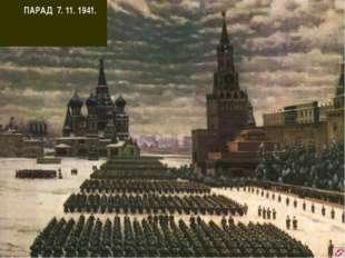 ПАРАД 7. 11. 1941.