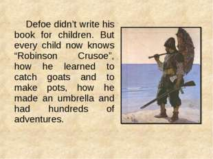 """Defoe didn't write his book for children. But every child now knows """"Robins"""
