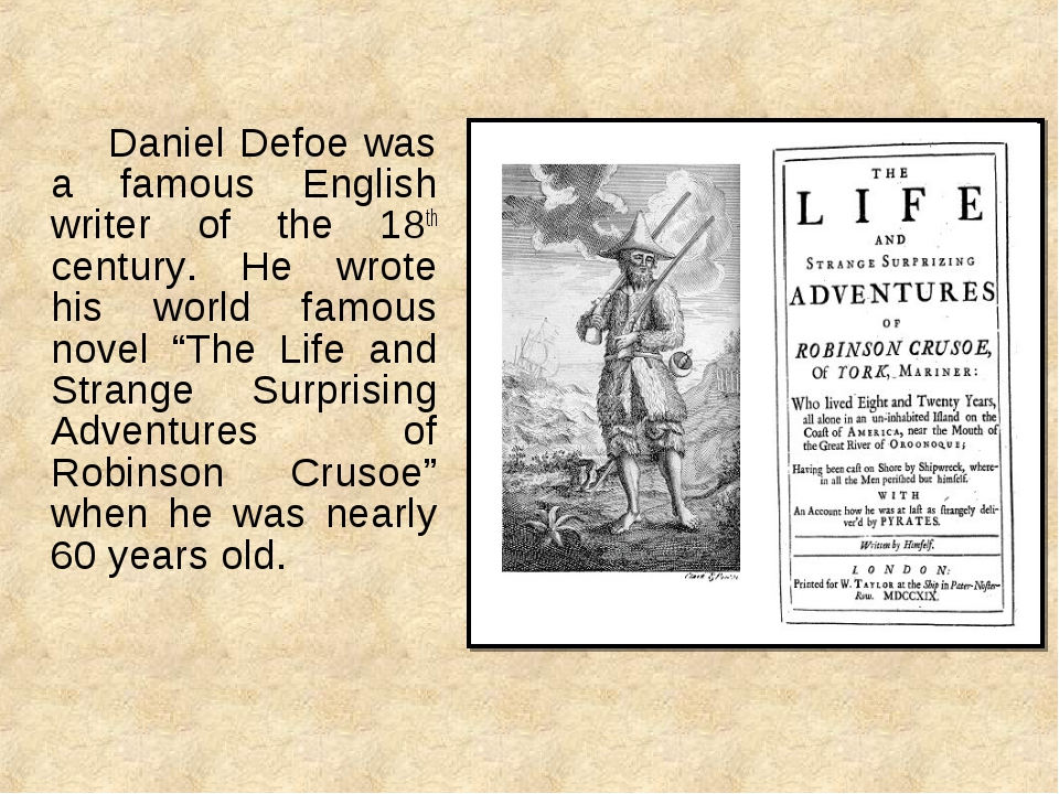 Daniel Defoe was a famous English writer of the 18th century. He wrote his...