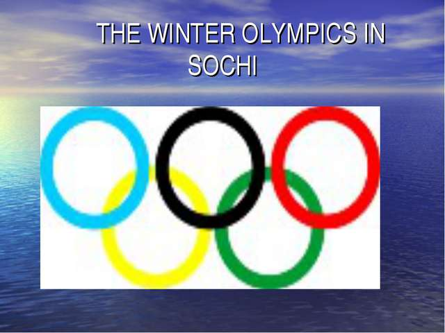 THE WINTER OLYMPICS IN SOCHI