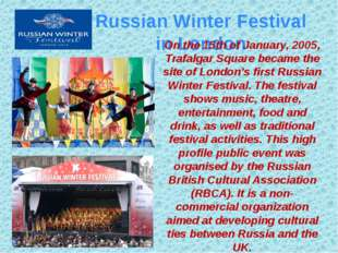 . Russian Winter Festival in London On the 15th of January, 2005, Trafalgar S