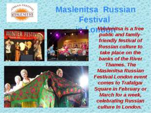 Maslenitsa Russian Festival in London Maslenitsa is a free public and family-