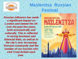 Maslenitsa Russian Festival in London Russian influence has made a significan