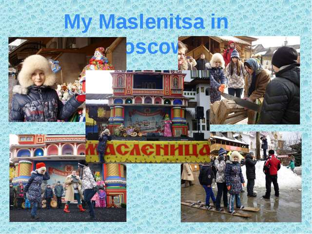 My Maslenitsa in Moscow