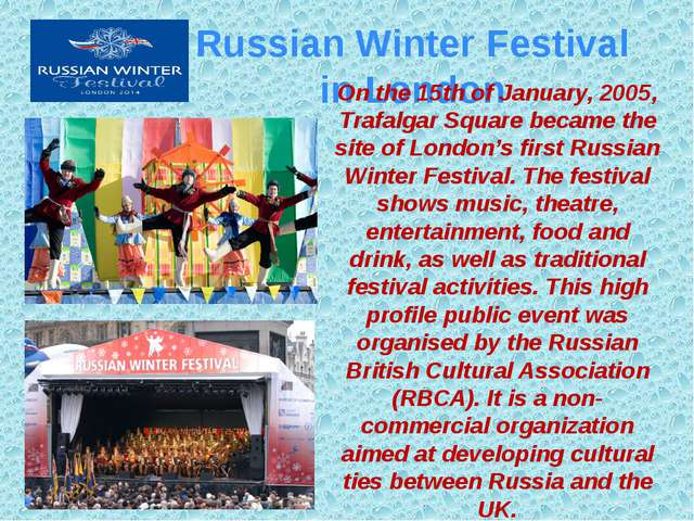 . Russian Winter Festival in London On the 15th of January, 2005, Trafalgar S...