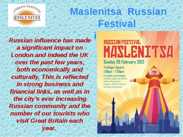 Maslenitsa Russian Festival in London Russian influence has made a significan...