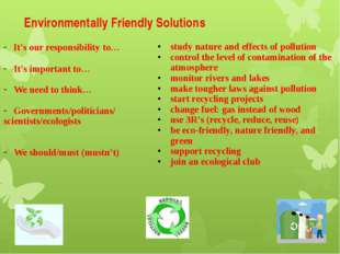 Environmentally Friendly Solutions It's our responsibility to… It's importan