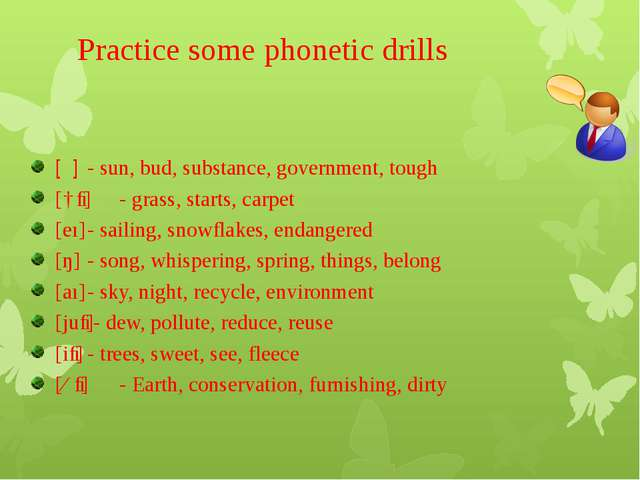 Practice some phonetic drills [ʌ]- sun, bud, substance, government, tough [ɑ...