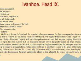 Ivanhoe. Head IX. ... Other maidens surrounded, As she was the mistress - She