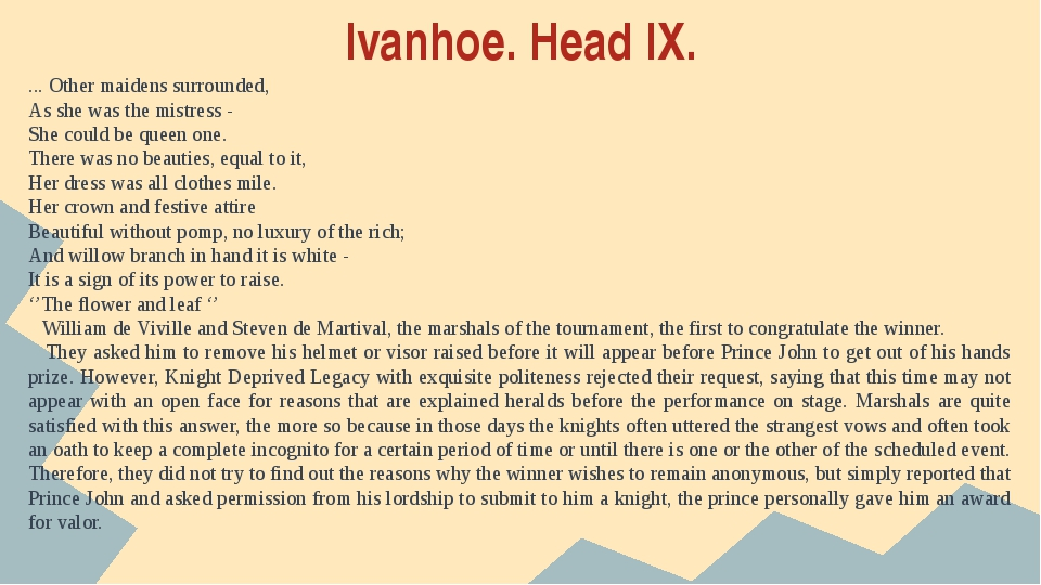Ivanhoe. Head IX. ... Other maidens surrounded, As she was the mistress - She...