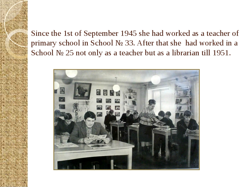 Since the 1st of September 1945 she had worked as a teacher of primary schoo...
