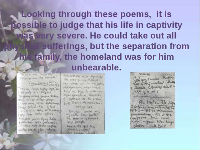 Looking through these poems, it is possible to judge that his life in captiv...