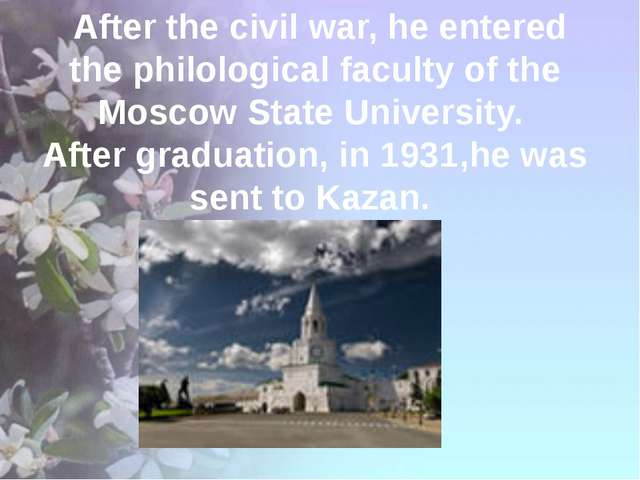 After the civil war, he entered the philological faculty of the Moscow State...