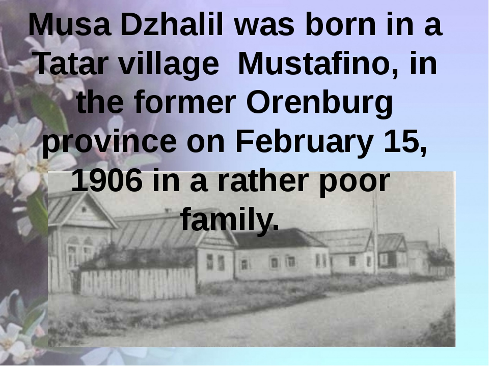 Musa Dzhalil was born in a Tatar village Mustafino, in the former Orenburg p...