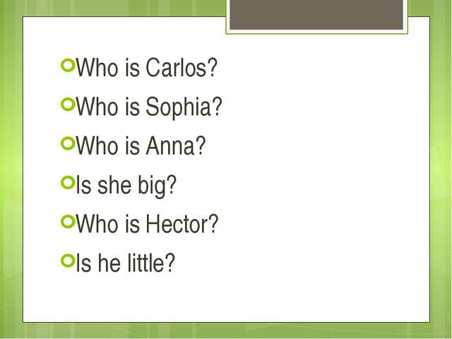 Who is Carlos? Who is Sophia? Who is Anna? Is she big? Who is Hector? Is he l...