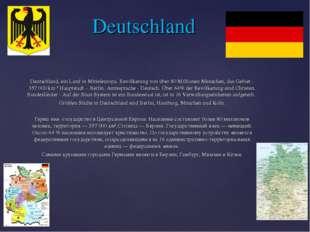 Deutschland, ein Land in Mitteleuropa. Bevölkerung von über 80 Millionen Me