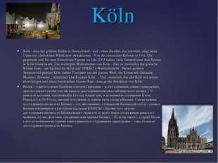 Köln - eine der größten Städte in Deutschland - und , ohne Zweifel, das schön