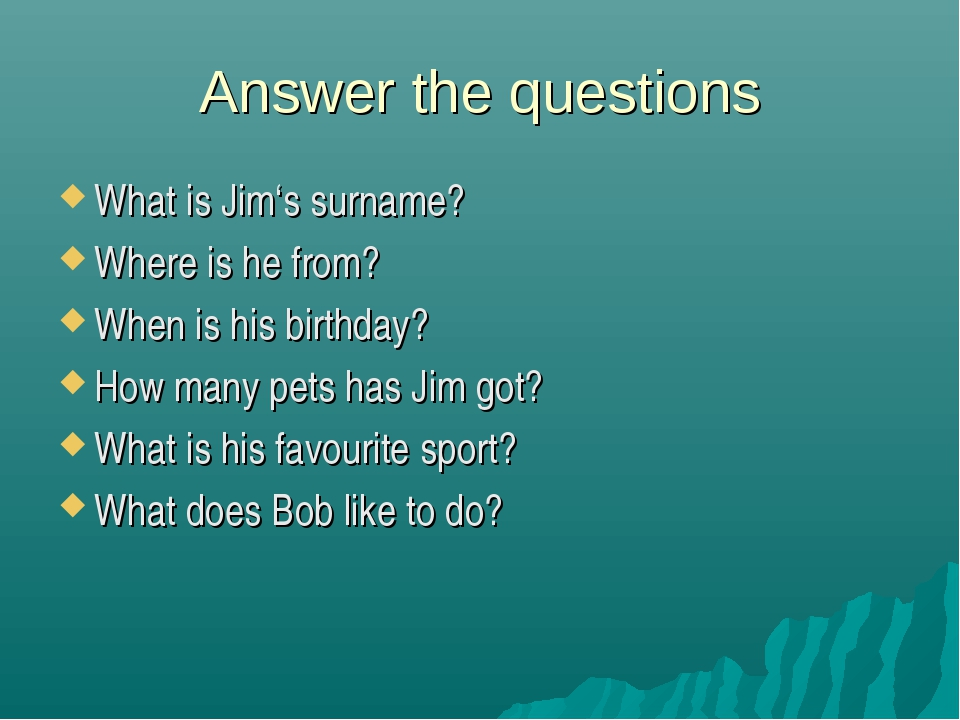 Answer the questions What is Jim's surname? Where is he from? When is his bir...