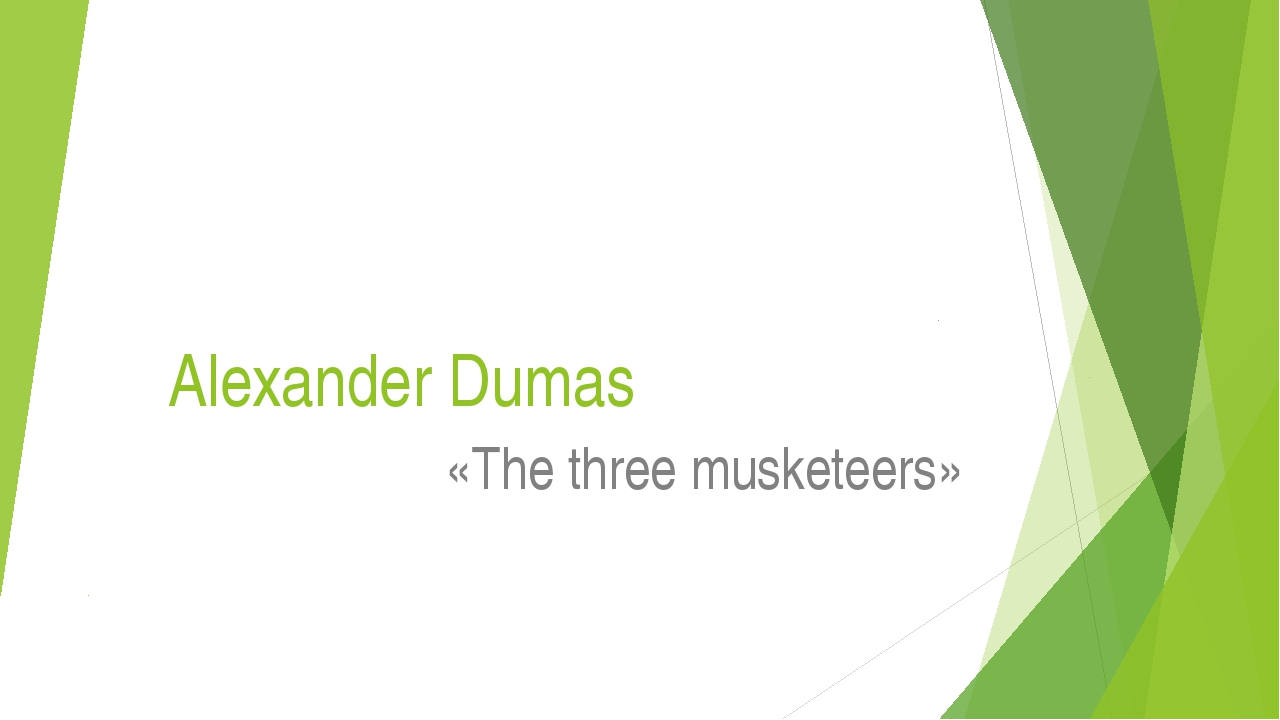 Alexander Dumas «The three musketeers»
