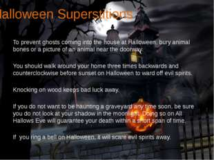 Halloween Superstitions To prevent ghosts coming into the house at Halloween,