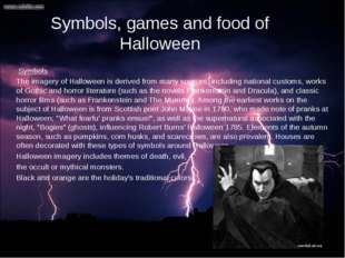 Symbols The imagery of Halloween is derived from many sources, including nat