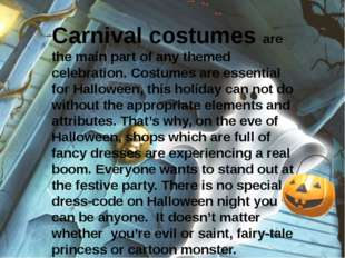 Carnival costumes are the main part of any themed celebration. Costumes are e