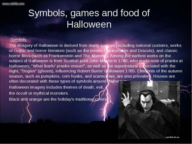 Symbols The imagery of Halloween is derived from many sources, including nat...