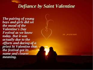 Defiance by Saint Valentine The pairing of young boys and girls did set the m